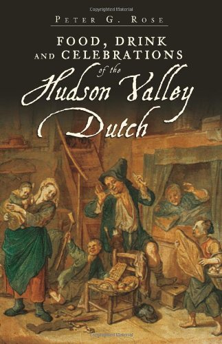 Food, Drink and Celebrations of the Hudson Valley Dutch (American Palate) Hudson Valley Wine