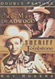 Bad Man of Deadwood & Sheriff of Tombstone