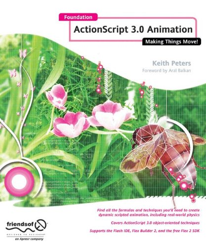 Foundation Actionscript 3.0 Animation: Making Things Move! New Flash Animation