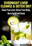 Product review for Overnight Liver Cleanse & Detox Diet: Clean Your Liver, Detox Your Body, Burn Fat & Feel Great