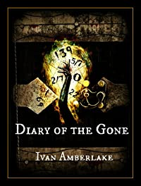Diary Of The Gone: A Paranormal Suspense Novella by Ivan Amberlake ebook deal