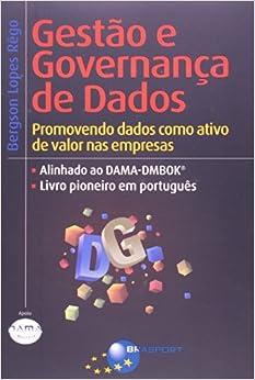 Book Gestao e Governanca de Dados: Promovendo Dados Como Ativo de Valor nas Empresas