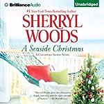 A Seaside Christmas: A Chesapeake Shores Novel, Book 10 | Sherryl Woods