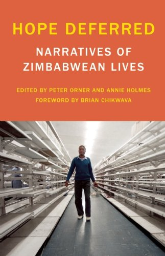 Hope Deferred: Narratives of Zimbabwean Lives (Voice of Witness)