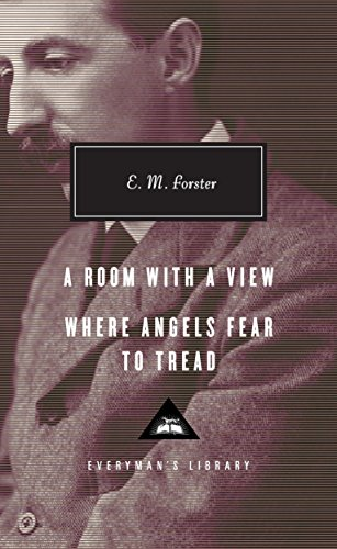 A Room with a View, Where Angels Fear to Tread (Everyman's Library Contemporary Classics Series)