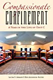 Compassionate Confinement : A Year in the Life of Unit C, Abrams, Laura S. and Anderson-Nathe, Ben, 0813554136