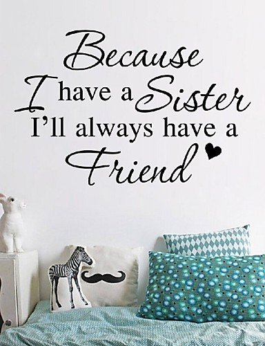 BECAUSE I HAVE A SISTER I ALWAYS HAVE A FRIEND DECAL WALL VINYL DECOR STICKER