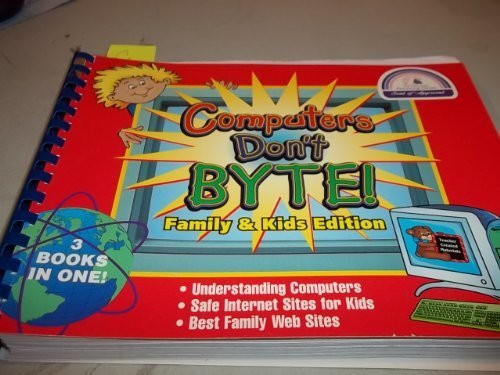 Computers Don't Byte! Family & Kids Edition by Linda Pereira (2001-06-01)