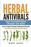 Herbal Antivirals: Heal Yourself Faster, Cheaper