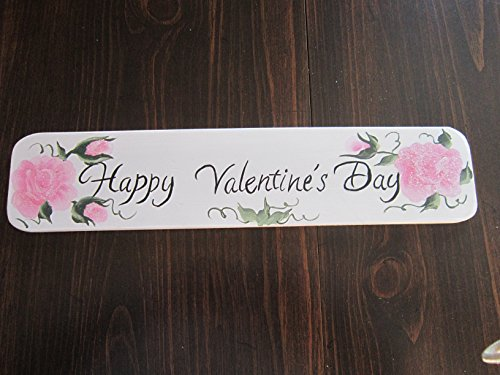 (FREE SHIPPING! Hand Crafted and Hand Painted Wood Sign. Hand Lettered Happy Valentine's Day. The Roses I painted using the One Stroke Method taught by Donna Dewberry.)