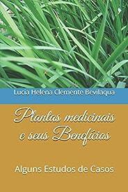 Plantas medicinais e seus Benefícios: Alguns Estudos de Casos