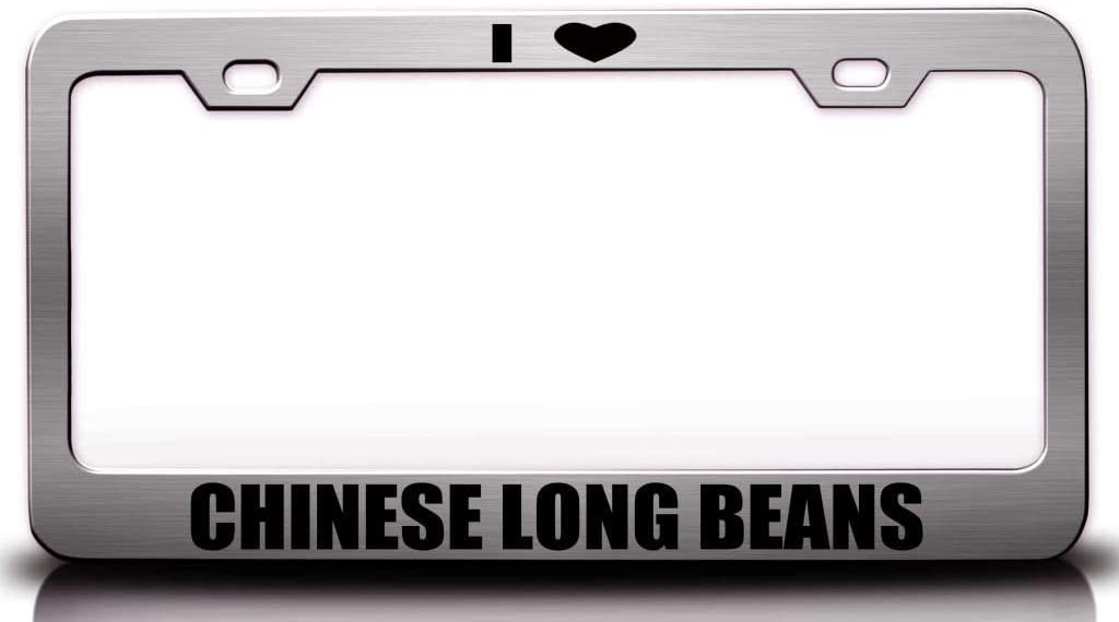 Custom Brother - I Love Chinese Long Beans Food Vegetable Fruit Metal Car SUV Truck License Plate Frame Ch s28