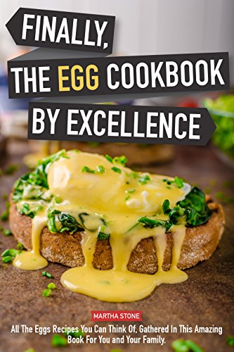 kbook by Excellence: All the Eggs Recipes You Can Think Of, Gathered in This Amazing Book for You and Your Family. ()