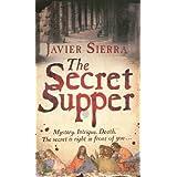 The Secret Supper by Javier Sierra (2-Apr-2007) Paperback