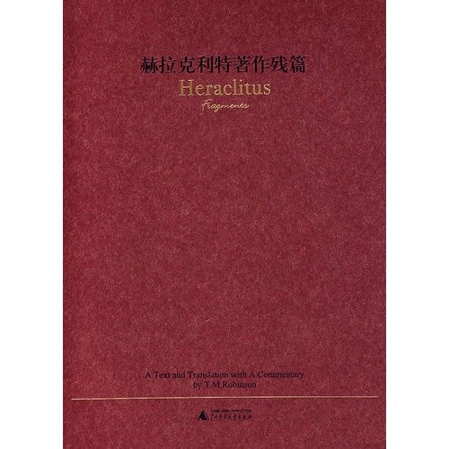 Heraclitus, Fragments:A Text and Translation