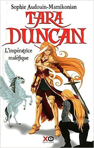 Sophie Audouin-Mamikonian - Tara Duncan, tome 8 : L'impératrice maléfique sur Bookys