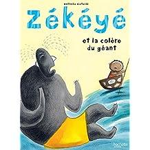 Zékéyé et la colère du géant (Petites histoires Zékéyé) (French Edition)