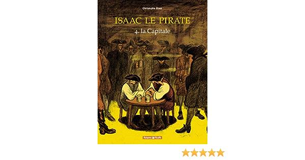 Isaac Le Pirate Tome 4 La Capitale Poisson Pilote French Edition Blain Christophe Blain Christophe Blain Christophe 9782205054675 Amazon Com Books