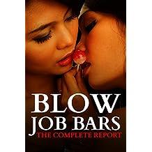 Blow Job Bars: The Complete Report