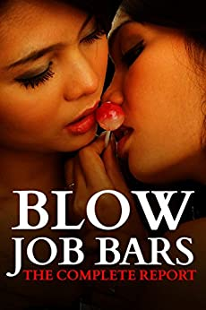 Blow Job Bars: The Complete Report by [Reports, Rockit]