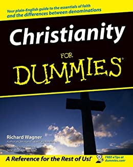 Christianity for dummies kindle edition by richard wagner kurt christianity for dummies by wagner richard fandeluxe Gallery