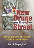 New Drugs on the Street, Merrill Singer, 0789030519