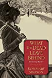 What the Dead Leave Behind (A Gilded Age Mystery) by  Rosemary Simpson in stock, buy online here