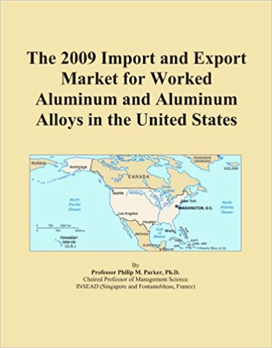 Book The 2009 Import and Export Market for Worked Aluminum and Aluminum Alloys in the United States