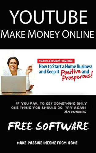 Youtube Marketing: Make Money Online With FREE Software: Step By Step Blueprint To Make Money From Youtube With FREE Software