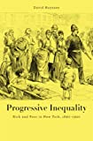 Progressive Inequality : Rich and Poor in New York, 1890-1920, Huyssen, David, 0674281403