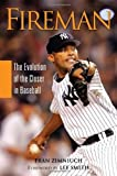 img - for Fireman: The Evolution of the Closer in Baseball by Fran Zimniuch (2010-02-01) book / textbook / text book