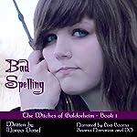 Bad Spelling: Witches of Galdorheim Series, Book 1   Marva Dasef
