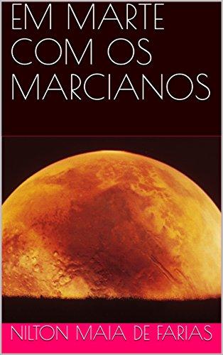 EM MARTE COM OS MARCIANOS (Portuguese Edition)