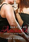 Não Fuja do Amanhã: Se correr, morre; se ficar, apaixona-se (Coleção Amanhã) (Portuguese Edition)