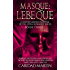 Masque: LeBeque: (A Gaston Leroux Phantom of the Opera Romance Series) Book three (A Gaston Leroux Phantom of the Opera Series 3)