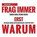 Frag immer erst WARUM | Simon Sinek,Björn Brost