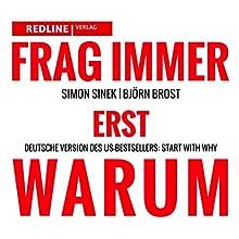 Frag immer erst WARUM Hörbuch von Simon Sinek, Björn Brost Gesprochen von: Björn Brost