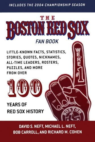 The Boston Red Sox Fan Book: Little-Known Facts, Statistics, Stories, Quotes, Nicknames, All-Time Leaders, Rosters, Puzzles, and more from over 100 Years of Red Sox History - Boston Red Sox Roster