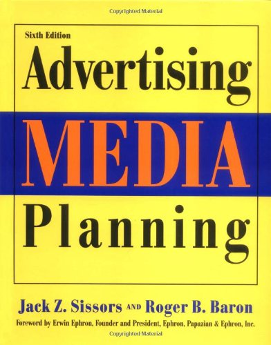 Advertising Media Planning, Sixth Edition -