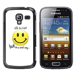 Be Good Phone Accessory // Dura Cáscara cubierta Protectora Caso Carcasa Funda de Protección para Samsung Galaxy Ace 2 I8160 Ace II X S7560M // Life Is Fun Message