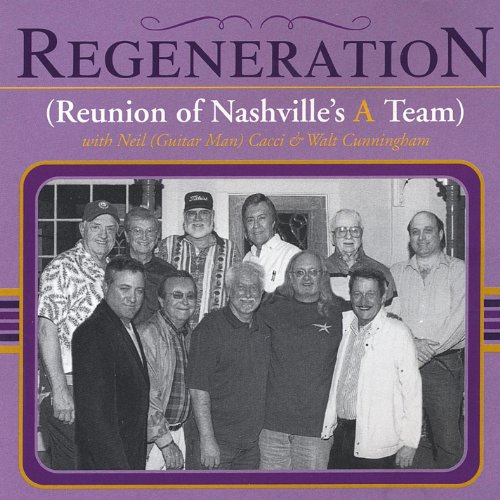 Regeneration (Reunion of Nashville's a Team)