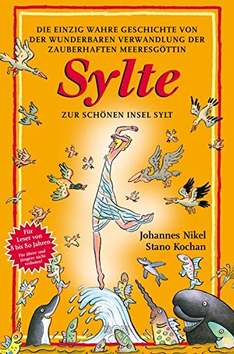 Sylte, gebunden: Die einzig wahre Geschichte von der wunderbaren Verwandlung der zauberhaften Meeresgöttin Sylte zur schönen Insel Sylt