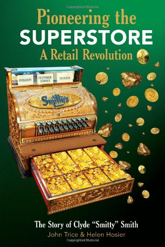 Download Pioneering the Superstore: A Retail Revolution pdf