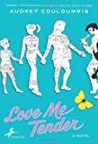 Front cover for the book Love Me Tender by Audrey Couloumbis