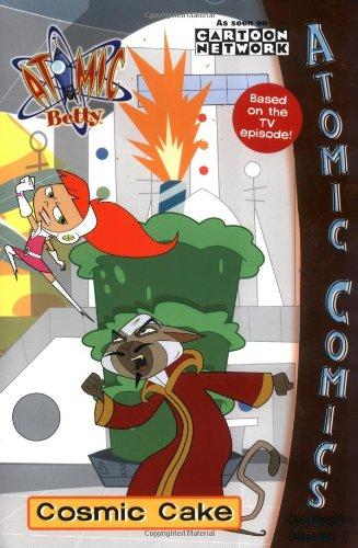 Galactic Issue #1: Cosmic Cake: Atomic Comics (Atomic Betty)