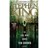 The Girl Who Loved Tom Gordon : A Novel