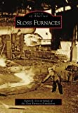 Front cover for the book Sloss Furnaces by Karen R. Utz
