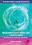Researching English Language: A Resource Book for Students (Routledge English Language Introductions)