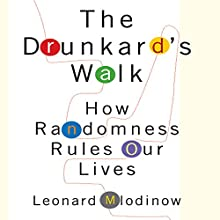 The Drunkard's Walk: How Randomness Rules Our Lives Audiobook by Leonard Mlodinow Narrated by Sean Pratt