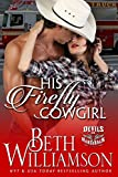 His Firefly Cowgirl (Devils on Horseback Millennium Book 1)